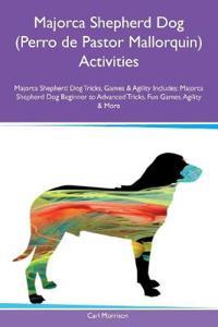 Majorca Shepherd Dog (Perro de Pastor Mallorquin) Activities Majorca Shepherd Dog Tricks, Games & Agility Includes