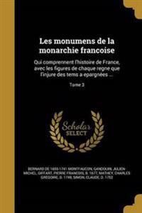 FRE-LES MONUMENS DE LA MONARCH