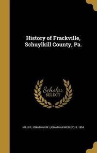 HIST OF FRACKVILLE SCHUYLKILL