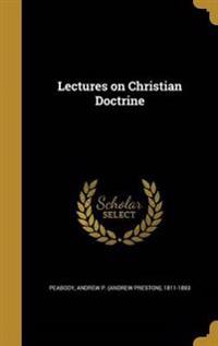 LECTURES ON CHRISTIAN DOCTRINE