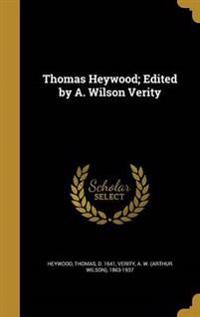 THOMAS HEYWOOD EDITED BY A WIL