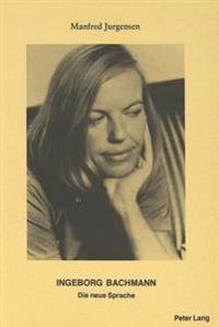Ingeborg Bachmann: Die Neue Sprache