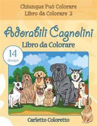 Adorabili Cagnolini Libro Da Colorare: 14 Disegni