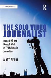 Solo Video Journalist