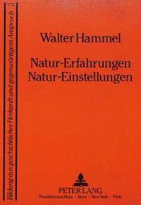 Natur-Erfahrungen. Natur-Einstellungen
