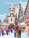 Christmas Around the World Coloring Book: Christmas Village; Coloring Book for Adults and Children of All Ages; Great Christmas Gifts for Girls, Boys,