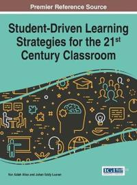 Student-driven Learning Strategies for the 21st Century Classroom