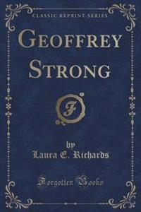 Geoffrey Strong (Classic Reprint)