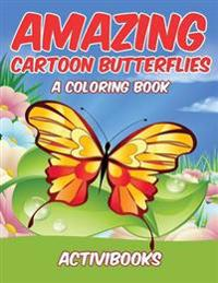 Amazing Cartoon Butterflies, a Coloring Book