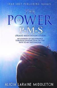 The Power of P-M-S (Praise-Meditation-Study)