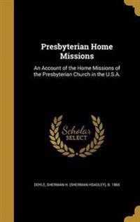 PRESBYTERIAN HOME MISSIONS