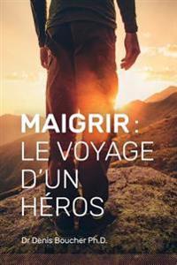 Maigrir: Le Voyage D'Un Héros