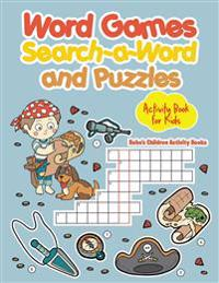 Word Games, Search-A-Word and Puzzles Activity Book for Kids