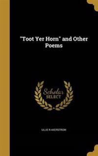 TOOT YER HORN & OTHER POEMS