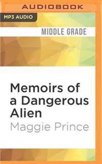 Memoirs of a Dangerous Alien