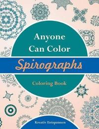 Anyone Can Color Spirographs Coloring Book