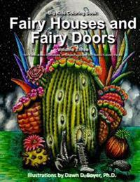 Big Kids Coloring Book: Fairy Houses and Fairy Doors, Vol. 3: 50+ Illustrations on Single-Sided Pages Plus Bonus Coloring Pages