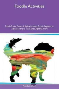 Foodle Activities Foodle Tricks, Games & Agility Includes