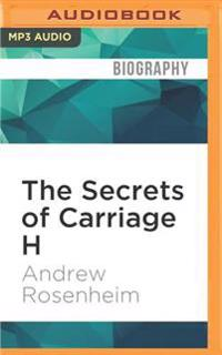 The Secrets of Carriage H