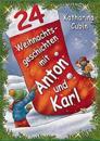 24 Weihnachtsgeschichten mit Anton und Paul