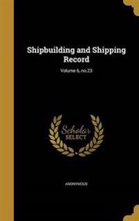 SHIPBUILDING & SHIPPING RECORD