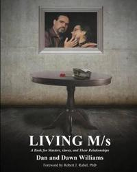 Living M/s; A Book for Masters, Slaves and Their Relationships