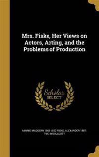 MRS FISKE HER VIEWS ON ACTORS