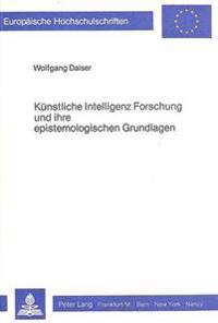 Kuenstliche Intelligenz Forschung Und Ihre Epistemologischen Grundlagen
