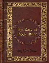 Mary Roberts Rinehart - The Case of Jennie Brice