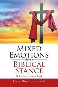 Mixed Emotions from a Biblical Stance