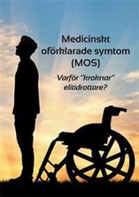 """Medicinskt oförklarade symtom (MOS) eller Varför """"kroknar"""" elitidrottare?"""