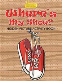Where's My Shoe? Hidden Picture Activity Book