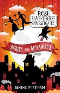Rose raventhorpe investigates: rubies and runaways - book 2