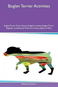 Boglen Terrier Activities Boglen Terrier Tricks, Games & Agility Includes