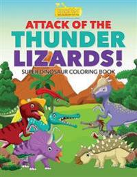Attack of the Thunder Lizards! Super Dinosaur Coloring Book