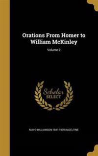 ORATIONS FROM HOMER TO WILLIAM