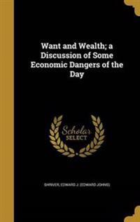WANT & WEALTH A DISCUSSION OF