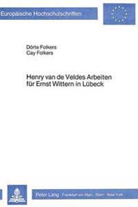 Henry Van de Veldes Arbeiten Fuer Ernst Wittern in Luebeck