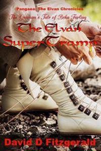 The Grissum's Tale of Behn Farling the Elvan Supertramp
