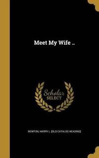 MEET MY WIFE