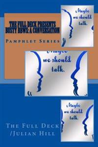 The Full Deck Presents Busty Bbws: A Conversation: Pamphlet Series