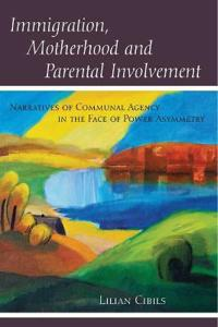 Immigration, Motherhood and Parental Involvement
