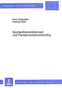 Sportgrossveranstaltungen Und Fremdenverkehrsmarketing: Eine Empirische Marketingstudie