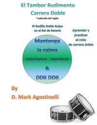 El Tambor Rudimento Carrera Doble - Traducido del Ingles (Spanish Version): El Rodillo Doble Golpe En El Set de Bateria