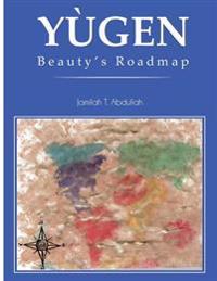 Yugen: Beauty's Roadmap