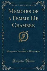 Memoirs of a Femme de Chambre (Classic Reprint)