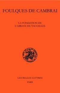 La Fondation de l'Abbaye de Vaucelles