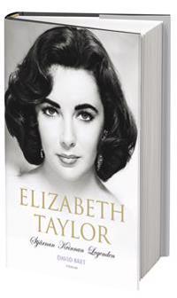Elizabeth Taylor : stjärnan, kvinnan, legenden