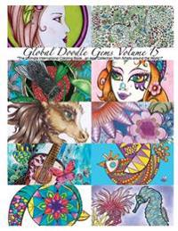 Global Doodle Gems Volume 15: The Ultimate Coloring Book...an Epic Collection from Artists Around the World!