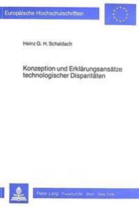 Konzeption Und Erklaerungsansaetze Technologischer Disparitaeten: Ein Beitrag Zur Oekonomischen Innovationsforschung